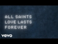 All Saints - Love Lasts Forever