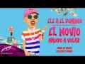 Ele A El Dominio - El Novio Mando A Volar (ft. The Secret Panda)