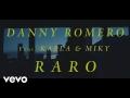 Danny Romero - Raro (ft. Kapla y Miky)