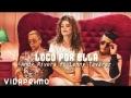 Andy Rivera - Loco por ella (ft. Lenny Tavárez)