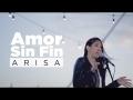 Arisa (Música Cristiana) - Amor Sin Fin