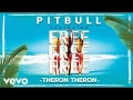 Pitbull - Free Free Free (fr. Theron Theron)