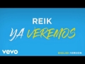 Reik - Ya Veremos (Versión Inglés)