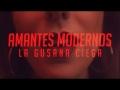 La Gusana Ciega - Amantes modernos (ft. Sandra Corcuera)