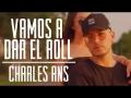 Charles Ans - Vamos A Dar El Roll