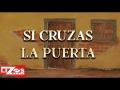 Banda MS - Si Cruzas La Puerta