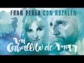 Fran Perea - Mi Caballito De Mar (ft. Rozalén)