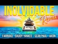 Farruko - Inolvidable (Remix) (Ft. Sean Paul, Daddy Yankee, Akon)