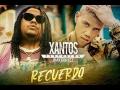 Xantos - Recuerdo (Ft. Jhay Cortez)