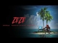 Kodak Black - Zeze (Ft. Travis Scott & Offset)