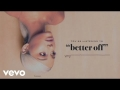 Ariana Grande - Better Off