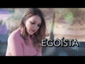 Griss Romero - Egoísta (Cover) (Gerardo Ortiz)