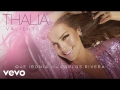 Thalia - Que Ironía (ft. Carlos Rivera)