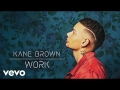 Kane Brown - Work