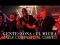 Gente de zona - Hazle Completo El Cuento (ft. El Micha)