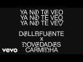 Dellafuente - Ya No Te Veo (ft. Novedades Carminha)