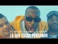 El Micha - Lo Que Estás Pensando (ft. Jowell y Randy)
