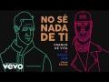 Franco De Vita - No sé nada de ti (Versión Salsa) ft. Nicky Jam