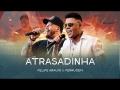 Atrasadinha (ft. Ferrugem)