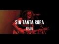 Rosana - Sin Tanta Ropa