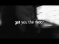 Get You The Moon (ft. Snow)