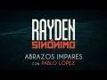 Rayden - Abrazos impares (ft. Pablo López)