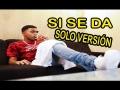 Myke Towers - Si Se Da (Versión Solo)