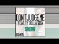 Snow Tha Product - Don't Judge Me (ft. TyDolla $ign)