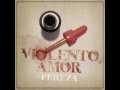 Pereza - Violento amor