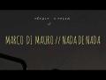 Marco Di Mauro - Nada De Nada