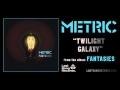 Twilight Galaxy de Metric