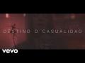 Destino O Casualidad (ft. Maite Perroni)