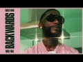 Gucci Mane - Backwards (ft. Meek Mill)