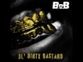 B.o.B - Ol' Dirty Bastard