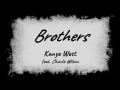 Kanye West - Brothers (ft. Charlie Wilson)