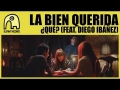 La Bien Querida - ¿Qué? (ft. Diego Ibáñez)