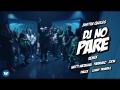Justin Quiles - Dj No Pare Remix (ft. Natti Natasha, Farruko, Zion, Dalex, Lenny Tavárez)