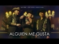 Andy Rivera - Alguien Me Gusta (ft. Jessi Uribe, Jhonny Rivera)