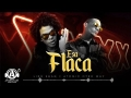 Liro Shaq El Sofoke - Esa Flaca (ft. Atomic Otro Way)