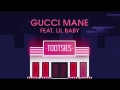 Gucci Mane - Tootsies (ft. Lil Baby)
