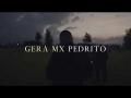 Gera MxM - Pedrito