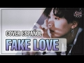 Fake Love (BTS) • Cover Español Latino (ft. TRICKCODE)