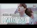 I Need U (BTS - Cover Español Latino)