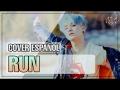 Run (BTS - Cover Español Latino)