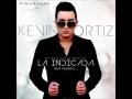 Kevin Ortiz - La Indicada