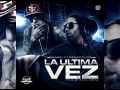 Ñengo Flow - La Última Vez (ft. Gammy)