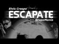 Elvis Crespo - Escápate (feat. Grupo Manía)