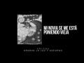 Vídeo Mi Novia Se Me Esta Poniendo Vieja (ft. Carlos Valera)