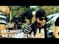Arcángel - Me Prefieres A Mi