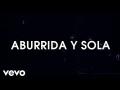 RBD - Aburrida y sola